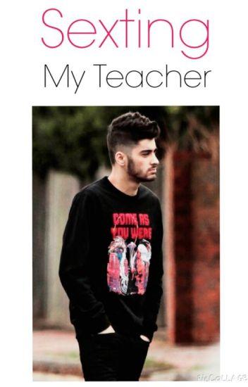 Sexting My Teacher ➼ Z.M (PAUSE)