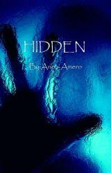 HIDDEN (unedited) by Anna-Amero