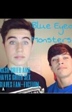 Blue Eyed Monsters [Nash and Hayes Sex Slave Fan-Fic] by love_magcon_nash