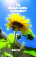 It's Always Sunny Somewhere by CaraMel23