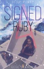 Signed, Ruby  QUADRILOGY  by cecedeshona