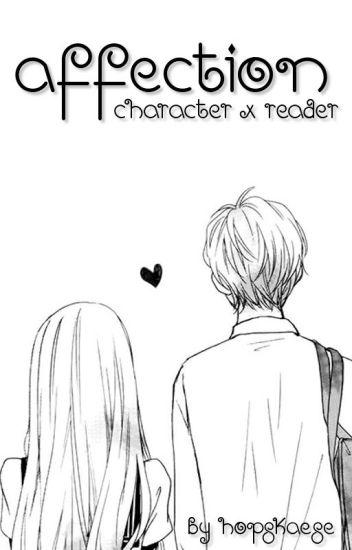 Affection    Anime & Manga Characters x Reader