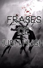 Frases de la saga Hush Hush by ImNotYourPuppet_