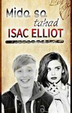 Mida sa tahad Isac Elliot? by MiakaYuugi