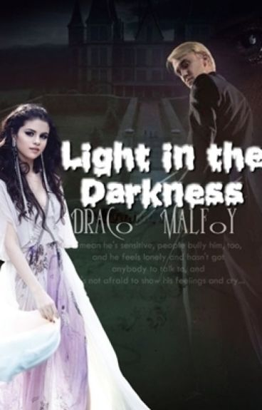 Light in the Darkness - Draco Malfoy y Tú