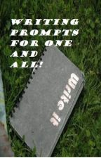 Writing Prompts for One and All! by xoxoAndyCxoxo
