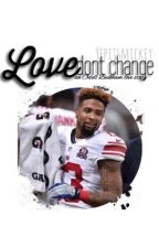 Love Don't Change..Odell Beckham Jr by melaninX_