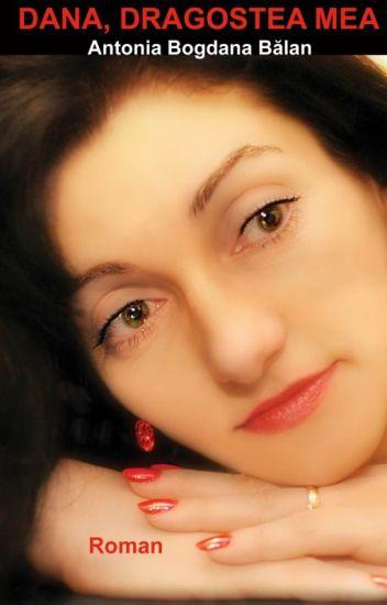 Dana, dragostea mea! (Antonia Bogdana Bălan)