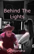Behind the lights by truejariana