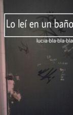 -Lo Leí En Un Baño by lucia-bla-bla-bla