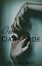 Our Dark Side by SadandMadGirl