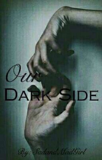 Our Dark Side