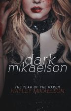 ~Dark Mikaelson~ [Book 2] by HayleyMikaelson