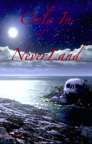 Only in Neverland EDITING