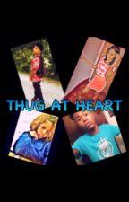 Thug At Heart(Urban) by YaDaddy300