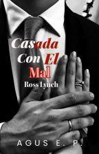 Casada Con El Mal |R.L| by agus_r5_2015
