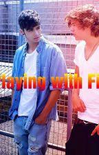 ~•Playing with Fire•~ {HOT} [Harry Styles, Zayn Malik y ____(tn) ] by ZaynIsMyBae3
