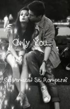 Only You.. by SofiaParumaVilla1