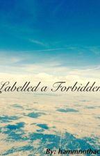 Labeled a Forbidden by HammNotBacon