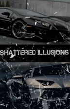 Shattered Illusions (The rewrite!!) by CodeNameBLOOD