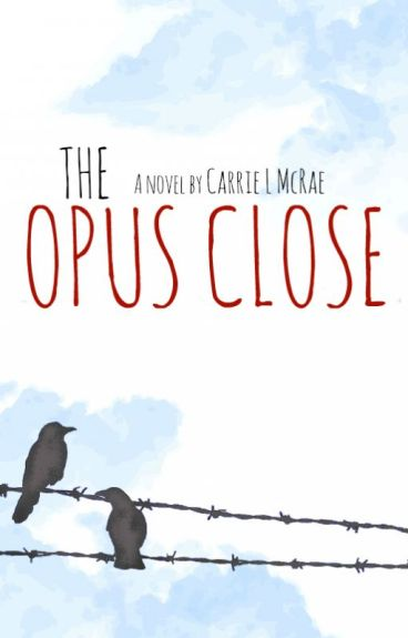 The Opus Close [ON HOLD] by Mcrae-by-Nature