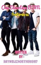 One Direction (1D) BSM Preferences (REQUESTS OPEN ) (#Wattys2016) by BrynElizabeth35867
