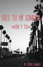 Eres tu mi sonrisa (Len y Tu) by sophiecanelo