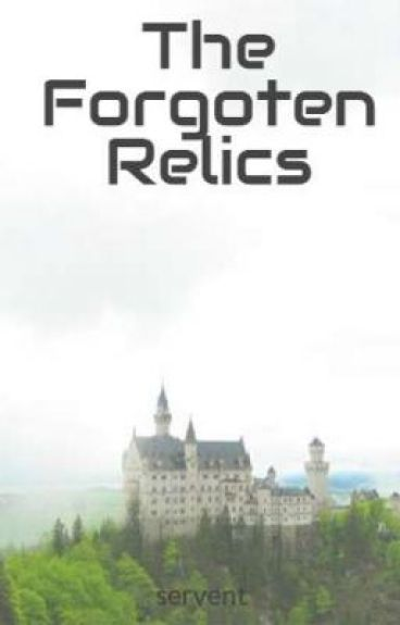 The Forgoten Relics by servent