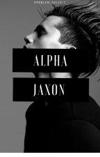 Alpha Jaxon by problem_solveit