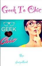 From geek to chic by afenipollard
