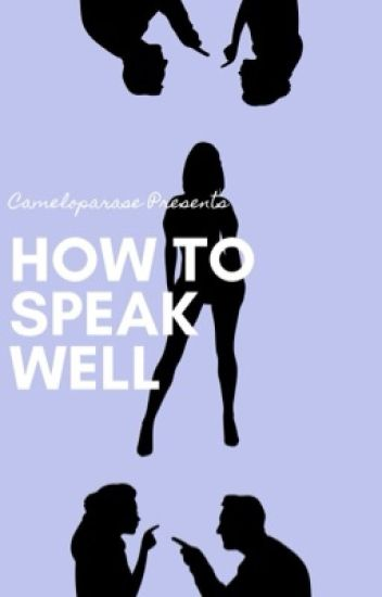 How to Speak Well