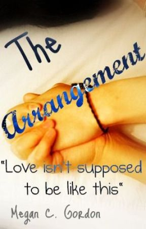 The Arrangement (ON HOLD) by XxXLookingForM_C_GXx