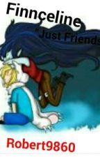 """Just Friends"" FINNCELINE (Hora de Aventura) by Robert9860"