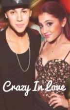 Crazy In Love (Jariana Love Story) by PassionforAriandSel