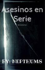 Asesinos seriales * biografías* by oxxinu