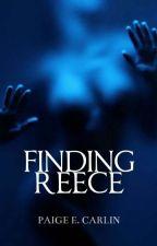 Finding Reece (#1) by _ChunkyMonkey_