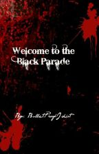 Welcome to the Black Parade by BulletproofIdiot
