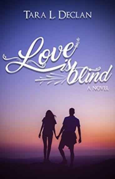 Love is Blind by TaraLDeclan