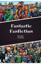 Fantastic Fanfiction: Marvel and DC Fanfiction by Maudlin_Pennings