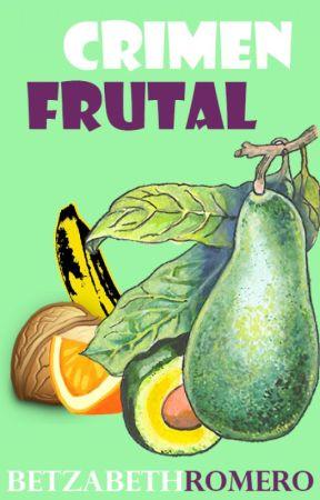 Crimen frutal by Betzabeth_Romero