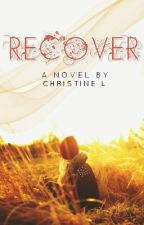 Recover by mercrissy