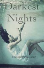 Darkest nights by TheNighttimeLoser