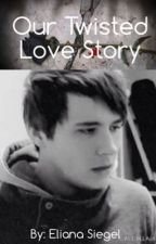 Our Twisted Love Story by help_me_phan