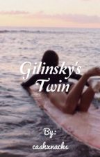 Gilinsky's Twin → C.D by cashxnacks