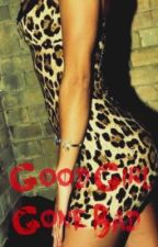 Good Girl Gone Bad by RuthlessBitch