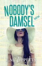 Nobody's Damsel (Someone Else's Fairytale #2) by EmilyMahTippetts