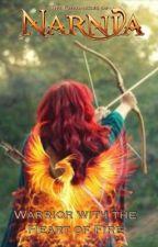 Warrior With the Heart of Fire (Prince Caspian story) by NarniacSherlockian