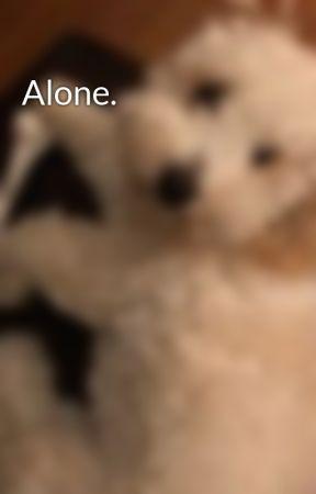 Alone. by keniley