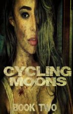Cycling Moons (Book Two Crescent Wolves Series, The Originals) by heartofice97