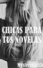 Chicas para tus novelas by MysteryGirl50